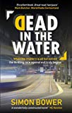 Dead in the Water by Simon Bower