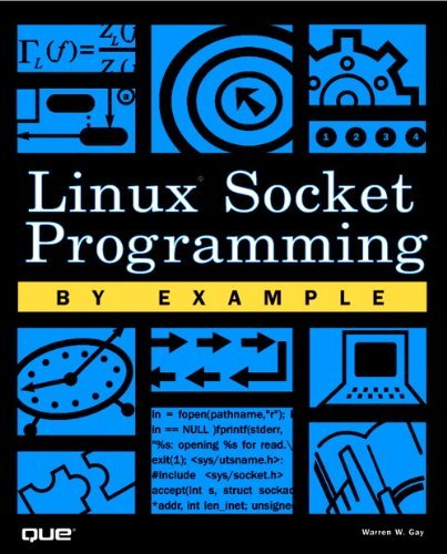 Linux Socket Programming by Example by Warren Gay (2000-04-28) par Warren Gay