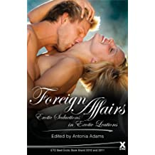 Foreign Affairs - erotic relations in exotic locations (Xcite Best-Selling Collections)