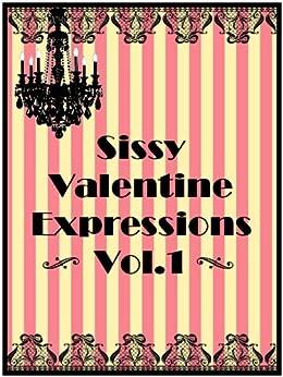 Valentine Sissy Expressions by [MacLeod, Kathleen]