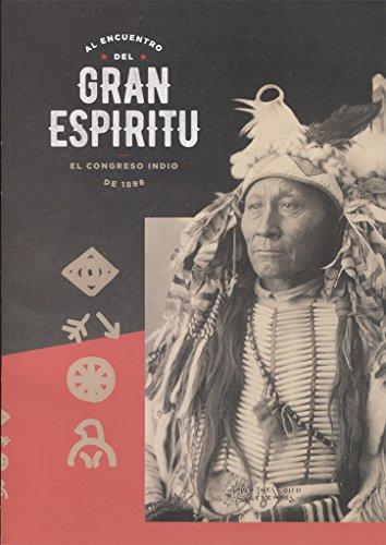 Al encuentro del Gran Espíritu. El Congreso Indio de 1898