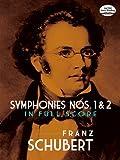 Franz Schubert  Symphonies Nos. 1 And 2 (Dover Music Scores)