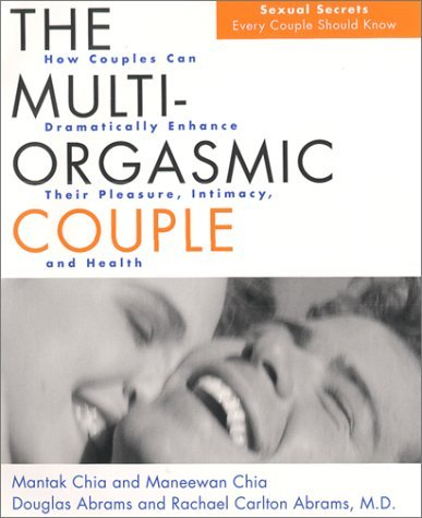 The Multi-Orgasmic Couple: Sexual Secrets Every Couple Should Know by Mantak Chia (2000-11-07)