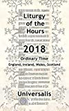 #10: Liturgy of the Hours 2018 (UK & Ireland, Ordinary Time) (Divine Office UK & Ireland Book 7)