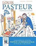 Louis Pasteur : Enquêtes pour la science