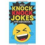Silly Knock Knock Jokes for Kids Book: Chock Full of Funny Kid Jokes