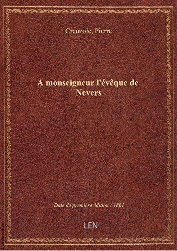 A monseigneur l'vque de Nevers / [deux posies signes : Pierre Briaut ; Pierre Creuzole]