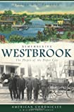 Remembering Westbrook: The People of the Paper City