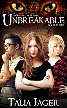 Unbreakable (The Gifted Teens Series Book 3) by [Jager, Talia]