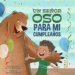 A Big-Bear Birthday, Please!: (Un Señor Oso Para Mi ...