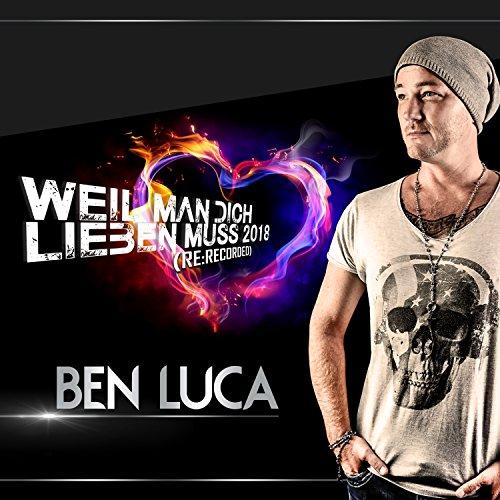 Ben Luca - Weil man dich lieben muss 2018