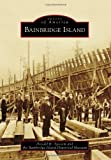 Bainbridge Island (Images of America) by Donald R. Tjossem (2013-06-24)
