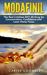 Modafinil: The Real Limitless NZT-48 Drug for Concentration, Confidence and Laser Sharp Focus (vitamins, brain supplements, nootropics) by Carter Coombes (2014-04-16)