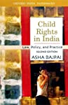 This comprehensive, timely, and analytical book is a storehouse of valuable information about the state of child rights in India. In an introduction specially written for the second edition, Asha Bajpai brings the work up to date on developments sinc...