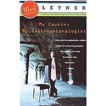 My Cousin, My Gastroenterologist: A novel by Mark Leyner (1993-05-10)