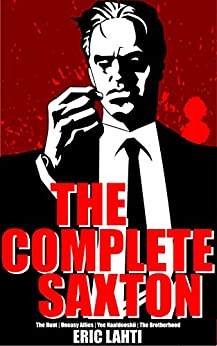 The Complete Saxton (English Edition) par [Lahti, Eric]