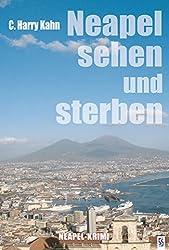 Neapel sehen und sterben: Neapel-Krimi