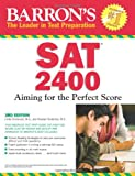 Sat 2400, 3rd Ed: Aiming for the Perfect Score (Barron