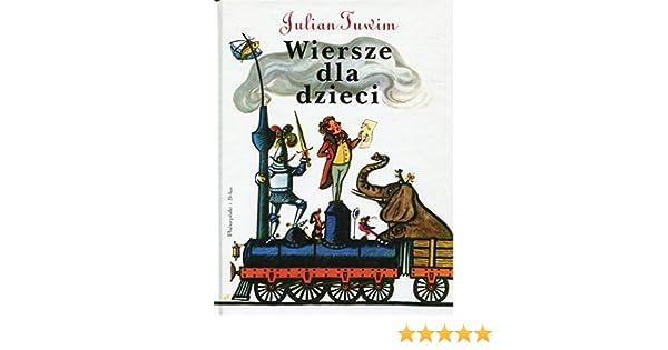 Wiersze Dla Dzieci Amazoncouk Julian Tuwim