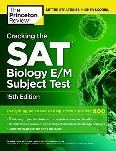 Cracking The Sat Biology E/M Subject Test, 15Th Edition (The Princeton Review Cracking the SAT)