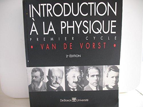 Introduction à la physique, 2e édition. Premier cycle