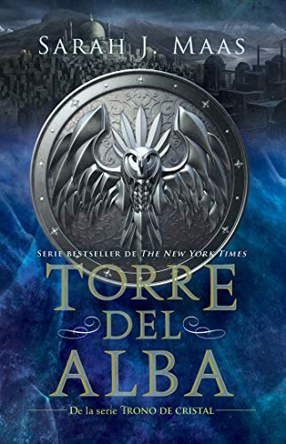 Torre del alba/ Tower of Dawn (Trono de Cristal / Throne of Glass) por Sarah J. Maas