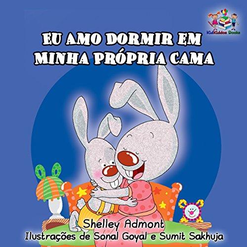Eu Amo Dormir em Minha Própria Cama (Portuguese Bedtime Collection) (Portuguese Edition) por Shelley Admont