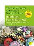 Handbuch Samengärtnerei. Sorten erhalten. Vielfalt vermehren. Gemüse genießen.