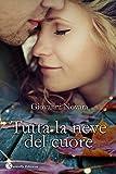 Scarica Libro Tutta la neve del cuore (PDF,EPUB,MOBI) Online Italiano Gratis