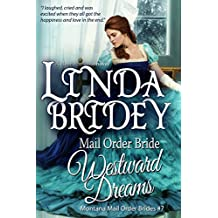 Mail Order Bride - Westward Dreams: Clean and Wholesome Historical Cowboy Romance (Montana Mail Order Brides Book 7)