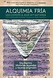 Alquimia fría: Dry Martini: Historias, leyendas y el cóctel perfecto (Libros Singulares (alreves)
