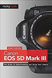 [Canon EOS 5D Mark III: The Unofficial Quintessential Guide] (By: James Johnson) [published: January, 2013]