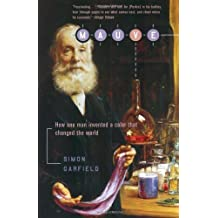 Mauve: How One Man Invented a Color That Changed the World by Garfield, Simon (2002) Paperback