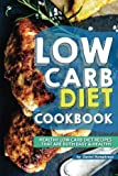 Low Carb Diet Cookbook: Healthy Low Carb Diet Recipes that are Both Easy Healthy
