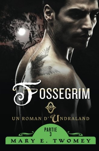 Fossegrim: The French Translation: Volume 3 (Undraland) par Mary E. Twomey