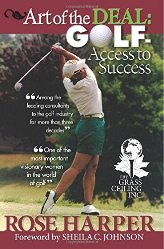 The Art of the Deal: Golf- Access to Success (English Edition) por Rose Harper
