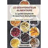 Déshydrateur alimentaire : le guide complet de la nourriture déshydratée