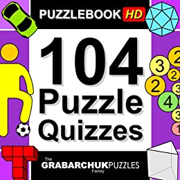 104 Puzzle Quizzes HD (Interactive Puzzlebook for Tablets) by [The Grabarchuk Family]