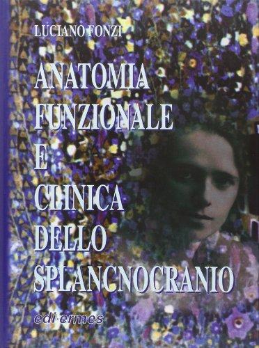 Anatomia funzionale e clinica dello splancnocranio