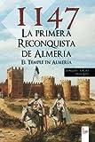 1147 La primera reconquista de Almería: El temple en Almería