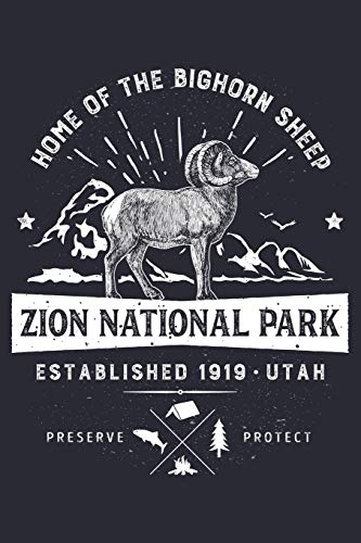 Zion National Park Utah Established 1919 Home of The Bighorn Sheep Preserve Protect: Zion National Park Lined Notebook, Journal, Organizer, Diary, ... Notebook, Gifts for National Park Travelers