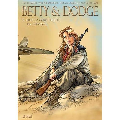 Betty & Dodge, Tome 3 : Une combattante en Espagne : 2 volumes : Tome 5, Disparition à Madrid ; Tome 6, Trahison dans les Pyrénées