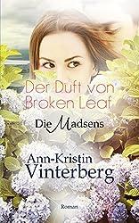 Der Duft von Broken Leaf: Die Madsens