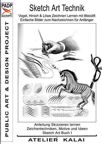 Padp Script 11 Sketch Art Technik Vogel Hirsch Und Löwe Zeichnen