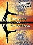 Une autre vision du bonheur... (French Edition)