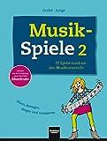 Musikspiele 2: 77 Spiele rund um den Musikunterricht. Hören, Bewegen, Singen und Musizieren. Bekannt aus der Fortbildung unter dem Titel Shortcuts.