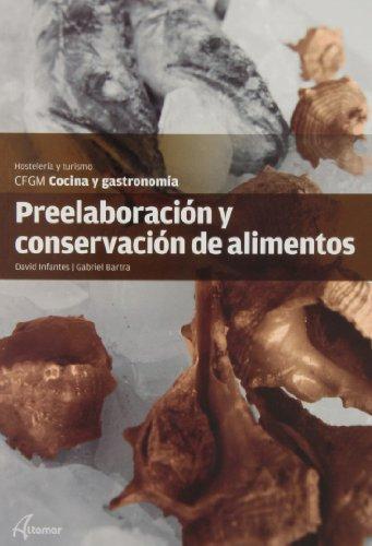 Preelaboración y conservación de alimentos (CFGM COCINA Y GASTRONOMIA) por G. Bartra D. Infantes
