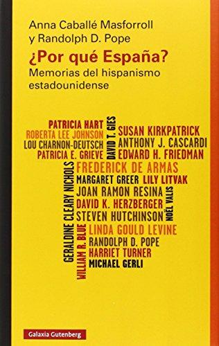 ¿Por Qué España? Memorias Del Hispanismo Estadounidense (Ensayo) por Anna, Pope, Randolph D. Caballé