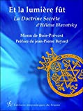 Et la lumière fût - La Doctrine Secrète d'Helena Blavatsky