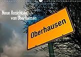 Neue Ansichten von Oberhausen (Wandkalender 2014 DIN A3 quer): Der Pott von oben (Monatskalender, 14 Seiten)